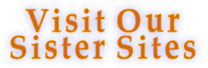 Visit Our  Sister Sites
